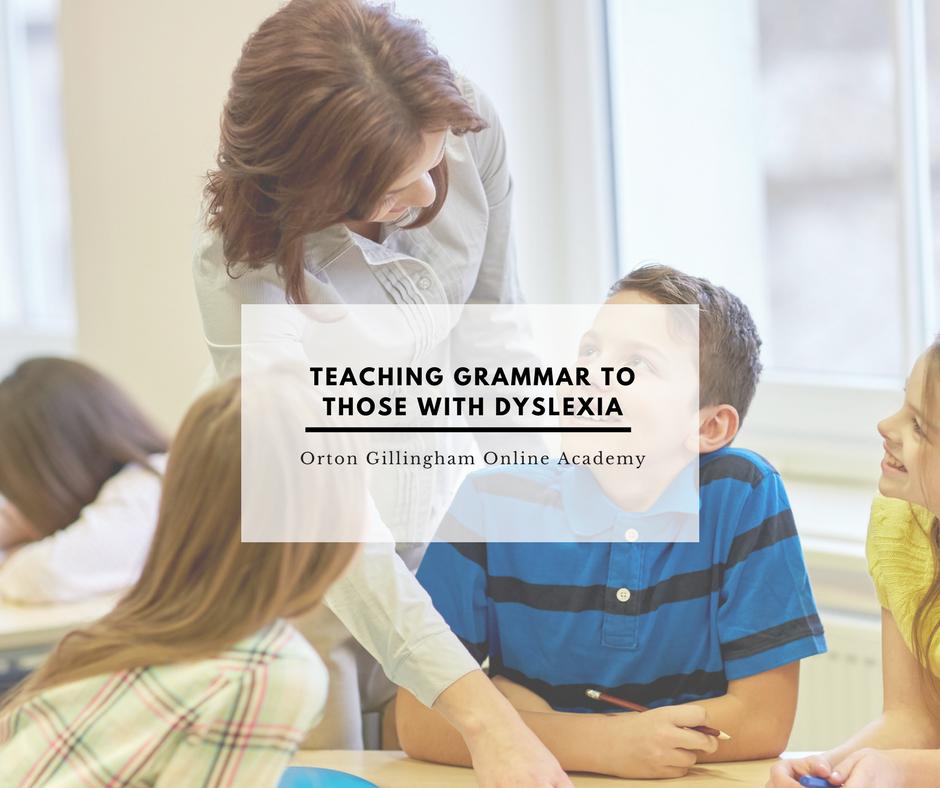 Teaching Grammar to Those with Dyslexia