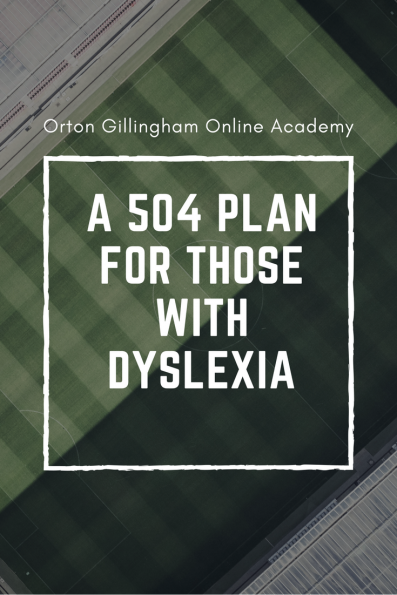 Iep Planning Accommodations Modifications Smart Kids >> A 504 Plan For Those With Dyslexia Orton Gillingham Online