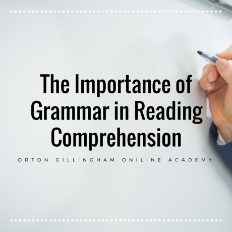 The Importance of Grammar in Reading Comprehension | Orton