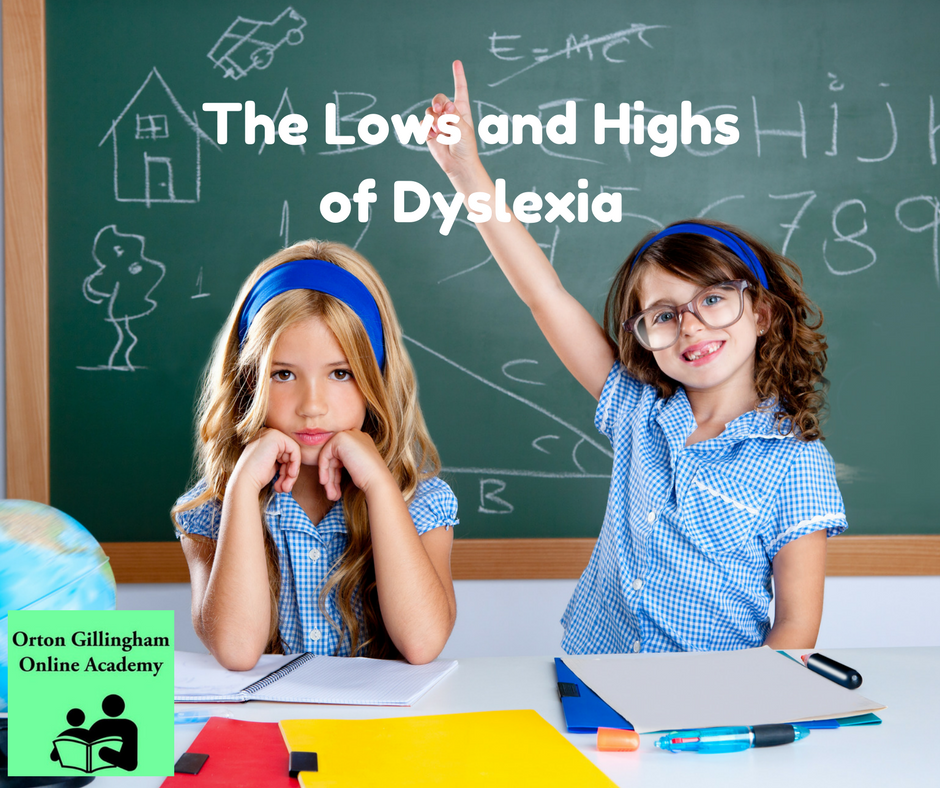 The Lows and Highs of Dyslexia