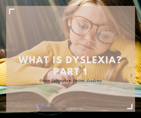 What is Dyslexia? Part 1