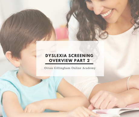 Dyslexia Screening Overview Part 2