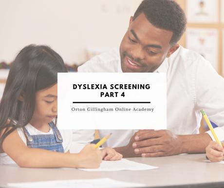 Dyslexia Screening Part 4