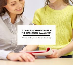 Dyslexia Screening Part 5 The Diagnostic Evaluation