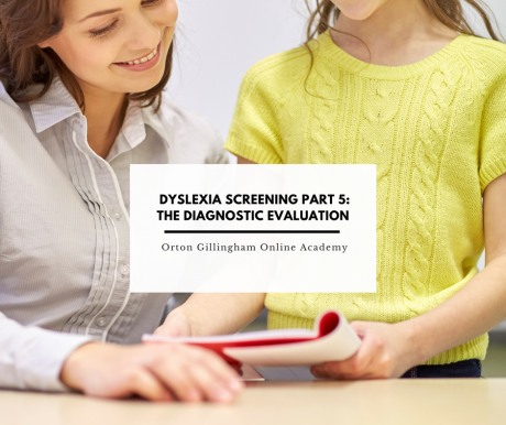 Dyslexia Screening Part 5 The Diagnostic Evaluation