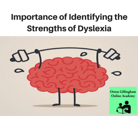 The Importance of Identifying the Strengths of Dyslexia | Orton