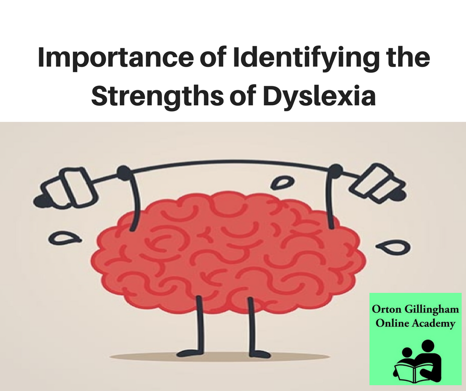 Importance of Identifying the Strengths of Dyslexia