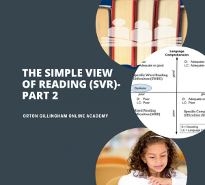The Simple View of Reading (SVR)-Part 2