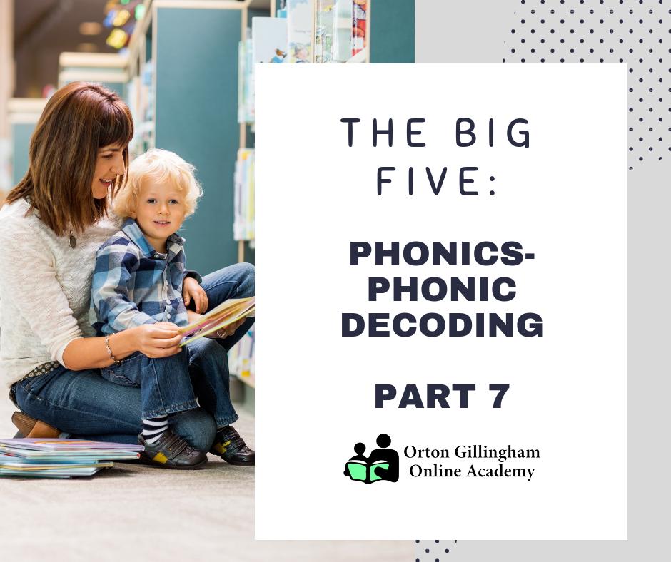 Phonics-Phonic Decoding Part 7